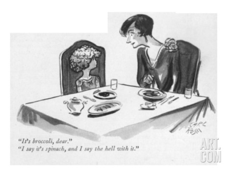 carl-rose-it-s-broccoli-dear-i-say-it-s-spinach-and-i-say-the-hell-with-it-new-yorker-cartoon